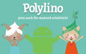 Polylino jetzt auch für Android erhältlich
